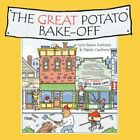 The Great Potato Bake-off 9781434301031 by Lynn Brewer Robinson Book