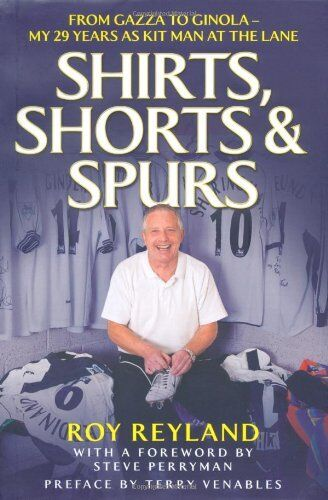 Shirts, Shorts and Spurs,Roy Reyland