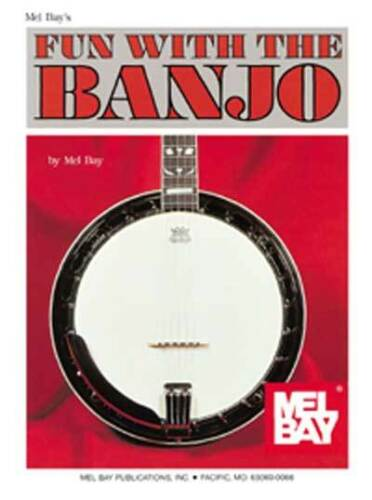 MEL BAY FUN WITH THE BANJO BY MEL BAY BEST SELLER