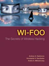 Wi-Foo : The Secrets of Wireless Hacking by Andrew Vladimirov, Andrei A....