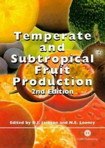 Temperate and Subtropical Fruit Production by Looney, Norman E. -ExLibrary