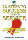 12 Steps to Success Through Service by Barrie Hopson, Mike Scally (Paperback, 2000)