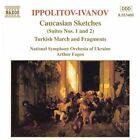 Ippolitov-Ivanov: Caucasian Sketches; Turkish March and Fragments (CD, Sep-1997, Naxos (Distributor))