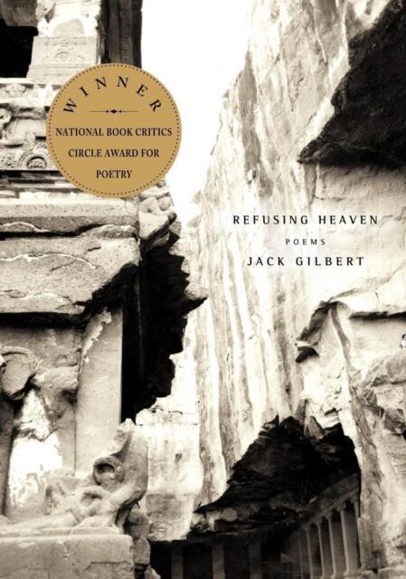 Refusing Heaven von Jack Gilbert (2007, Taschenbuch)