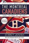The Montreal Canadiens: 100 Years of Glory by D'Arcy Jenish (Paperback / softback)