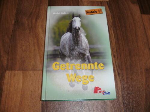 1 von 1 - Gabi Adam -- DIABOLO  21 / Getrennte Wege  / PonyClub 2008