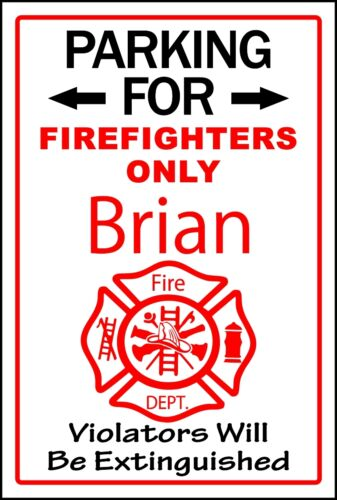 Fire Fighter Parking Only Sign  ADD NAME