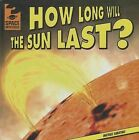 How Long Will the Sun Last? by Michael Sabatino (Hardback, 2013)