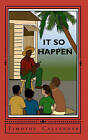 It So Happen: Caribbean Short Stories by Timothy O Callender (Paperback / softback, 2010)