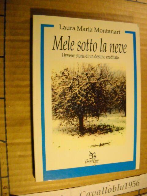 LIBRO - MELE SOTTO LA NEVE - L.M.MONTANARI - GRECO&GRECO 1997 - NUOVO MA