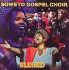 Blessed [Shanachie 18 Tracks] by The Soweto Gospel Choir (CD, Jan-2006, Shanachie Records)