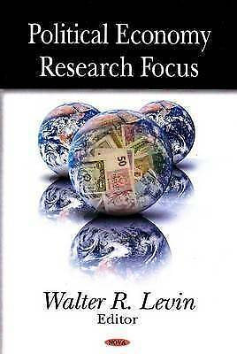Political Economy Research Focus, Walter R. Levin, New Book