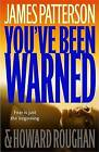 You've Been Warned by James Patterson (Hardback, 2007)