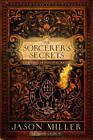 Sorcerer's Secrets: Strategies in Practical Magick by Jason Miller (Paperback, 2009)