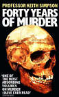 Forty Years of Murder: An Autobiography by Keith Simpson (Paperback, 1980)