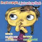 I'm Not a Vampire, I Just Suck My Thumb. by Clarence A Rector (Paperback / softback, 2011)