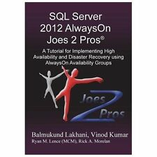 SQL Server 2012 Alwayson Joes 2 Pros R: A Tutorial for Implementing High Avail