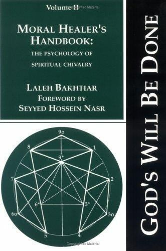 Moral Healer's Handbook : The Psychology of Spiritual Chivalry by Laleh Bakhtiar