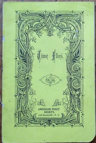American Tract Society 1890 Religious Booklet 'Time Flies'