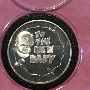 To The New Baby Congratulations 1 Troy Oz .999 Fine Silver Ag Rare Round Coin