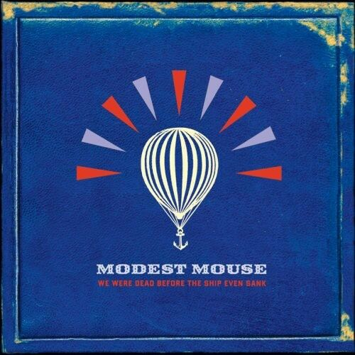 Modest Mouse - We Were Dead Before the Ship Even Sank [New Vinyl]
