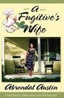 A Fugitive's Wife by Abrendal Austin (Paperback / softback, 2005)