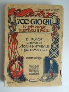 Italo-Ghersi-700-Giochi-Ed-Esperienze-Dilettevoli-E-Facili-Hoepli-1925