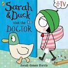 Sarah and Duck Visit the Doctor (2015, Taschenbuch)