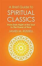 A Brief Guide to Spiritual Classics: From Dark Night of the Soul to the Power of