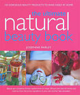Ultimate Natural Beauty Book: 100 Gorgeous Beauty Products to Make Easily at Home by Josephine Fairley (Paperback, 2008)