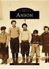 Anson by Anson Bicentennial Committee (Paperback / softback, 1998)