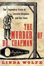 The Murder of Dr. Chapman: The Legendary Trials of Lucretia Chapman-ExLibrary