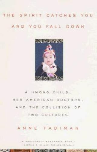 Spirit Catches You and You Fall Down Hmong Child American Doctors Anne Fadiman