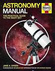 Astronomy Manual: The Practical Guide to the Night Sky by Jane A. Green (Hardback, 2010)