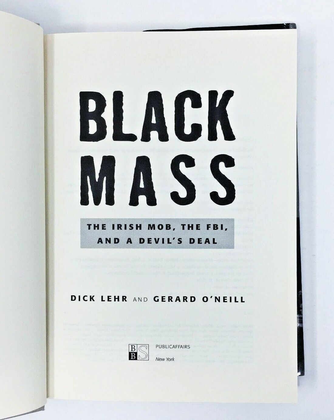 Black Mass : The Irish Mob, the Boston FBI, and a Devil's Deal by Gerard  O'Neill and Dick Lehr (2000, Hardcover)