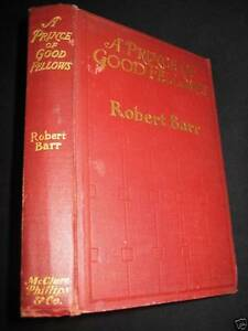 1st-2nd-Printing-A-PRINCE-OF-GOOD-FELLOWS-Robert-Barr-RARE-Classic