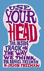 Use Your Head: The Inside Track on the Way We Think by Daniel Freeman, Jason Freeman (Paperback, 2010)