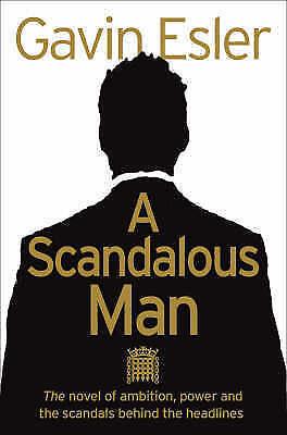 A Scandalous Man By  Gavin Esler