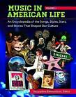 Music in American Life [4 Volumes]: An Encyclopedia of the Songs, Styles, Stars, and Stories That Shaped Our Culture by ABC-CLIO (Hardback, 2013)