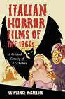 Italian Horror Films of the 1960s: A Critical Catalog of 62 Chillers by Lawrence McCallum (Paperback, 2004)