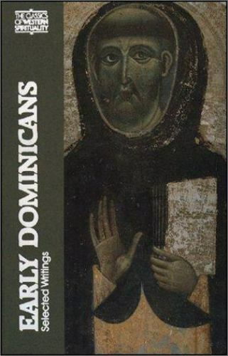 Early Dominicans: Selected Writings (Classics of Western Spirituality (Paperbac 8