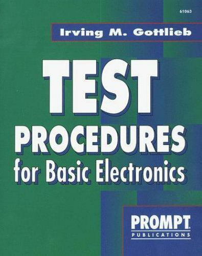 TEST PROCEDURES FOR BASIC ELECTRONICS By Irving M. Gottlieb