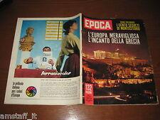 EPOCA 1962/607=ANTONIO SEGNI=ALDO MORO=LA GRECIA=MARILYN MONROE=VERA EICHMANN=