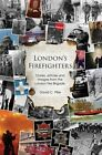 London's Firefighters by David C. Pike (Paperback, 2015)