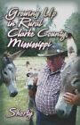 Growing up in Rural Clarke County Mississippi 9781424108503 Paperback