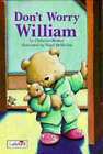 Don't Worry William by Christine Morton (Hardback, 1997)