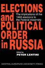 Elections and Political Order in Russia: The Implications of the 1993 Elections to the Federal Assembly by Central European University Press (Hardback, 1995)