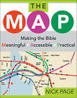 The Map: Making the Bible Meaningful, Accessible, Practical by Nick Page (Paperback, 2004)