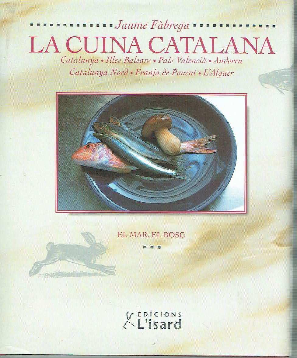 La cuina catalana, tomo IV. El mar. El bosc. Jaume Fàbrega.
