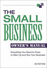The Small Business Owner's Manual: Everything You Need to Know to Start Up and Run Your Business by Joe Kennedy (Paperback, 2005)